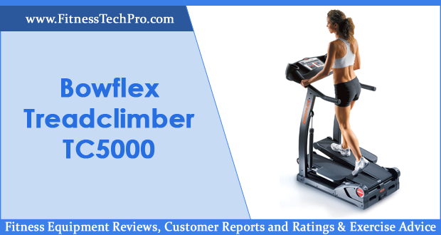 Bowflex Treadclimber TC5000 Review