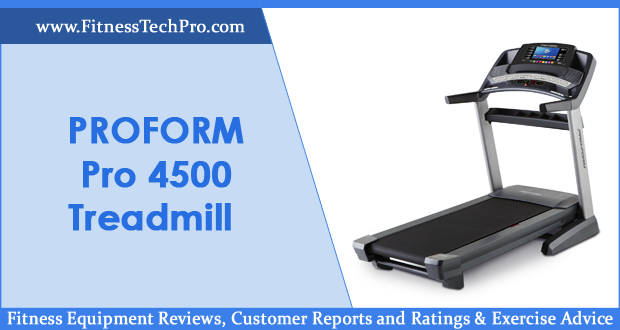 Proform Pro 4500 Treadmill Review: Reports and Ratings
