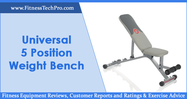 Universal position weight bench review fitness tech pro