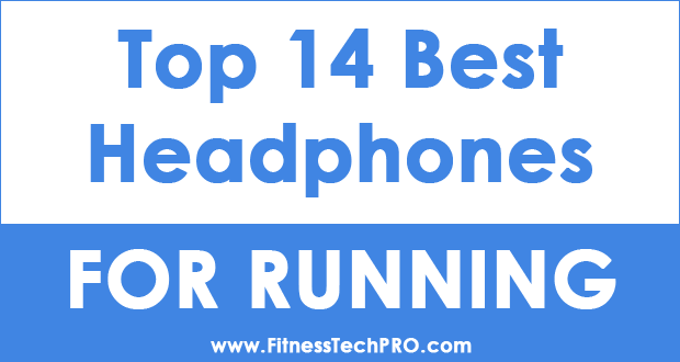 Top 14 Best Headphones for Running