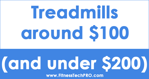 Best Cheap Treadmills around $100 and under $200