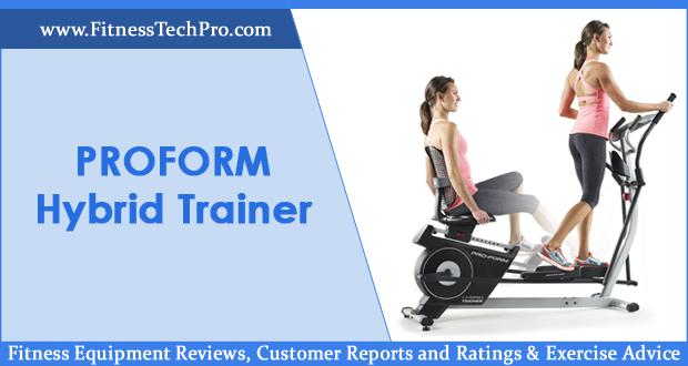 Proform hybrid trainer new model review fitness tech pro for Proform hybrid trainer
