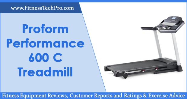 Proform Performance 600c Treadmill Review Fitness Tech Pro